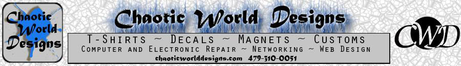 Chaotic World Designs: T-Shirts - Decals - Magnets - Customs