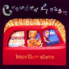Crowded House - Together Alone