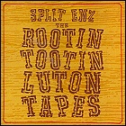 Split Enz - The Rootin' Tootin' Luton Tapes