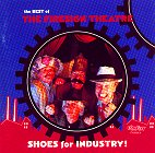 The Best of the Firesign Theatre: Shoes for Industry!