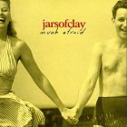 Jars Of Clay - Much Afraid