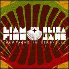 Liam Finn + Eliza Jane - Champagne In Seashells