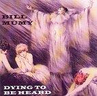 Bill Mumy - Dying To Be Heard