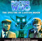 Doctor Who: The Spectre Of Lanyon Moor