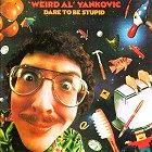 Weird Al Yankovic - Dare To Be Stupid