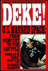 Deke!: U.S. Manned Space From Mercury To The Shuttle