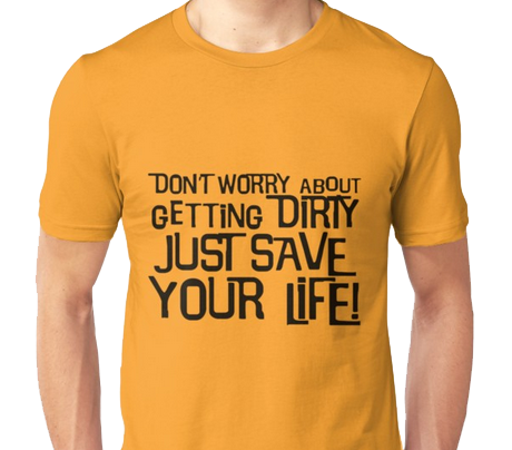 Don't worry about getting dirty